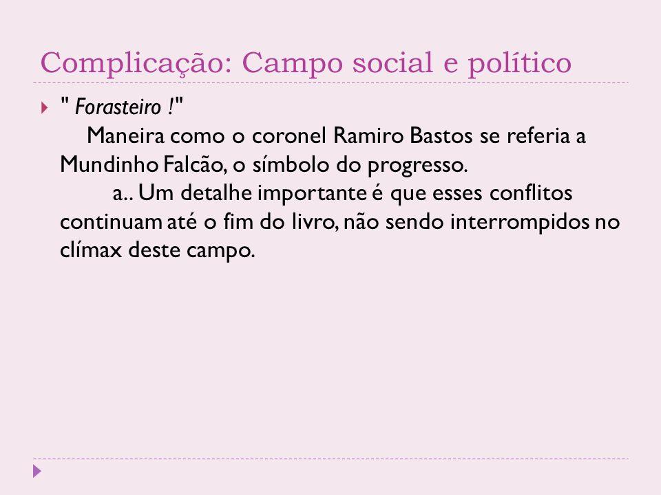 Complicação: Campo social e político