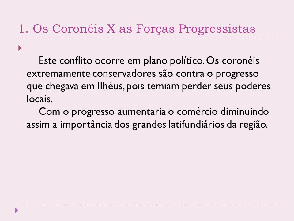 1. Os Coronéis X as Forças Progressistas
