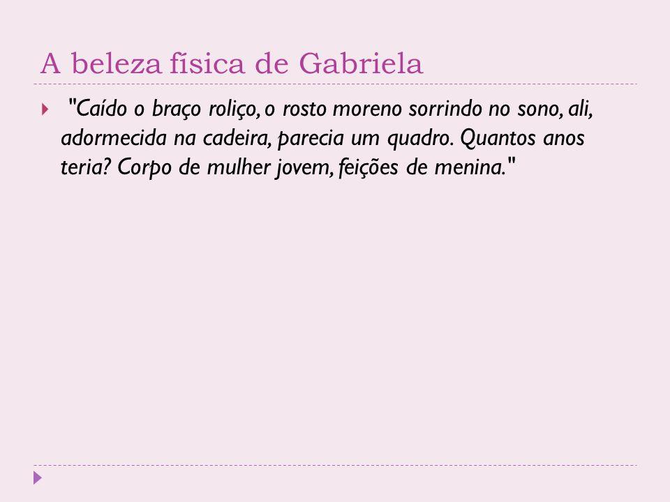 A beleza física de Gabriela