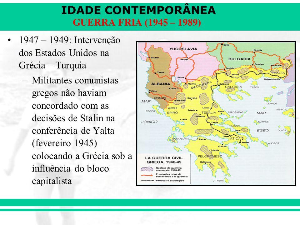 1947 – 1949: Intervenção dos Estados Unidos na Grécia – Turquia