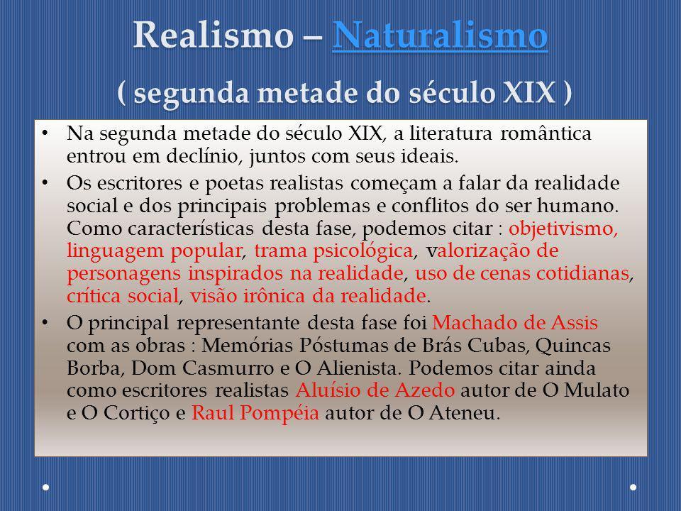Realismo – Naturalismo ( segunda metade do século XIX )