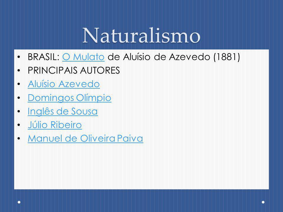 Naturalismo BRASIL: O Mulato de Aluísio de Azevedo (1881)