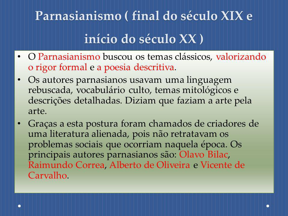 Parnasianismo ( final do século XIX e início do século XX )