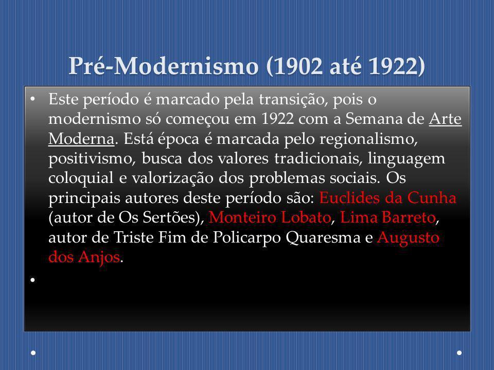 Pré-Modernismo (1902 até 1922)