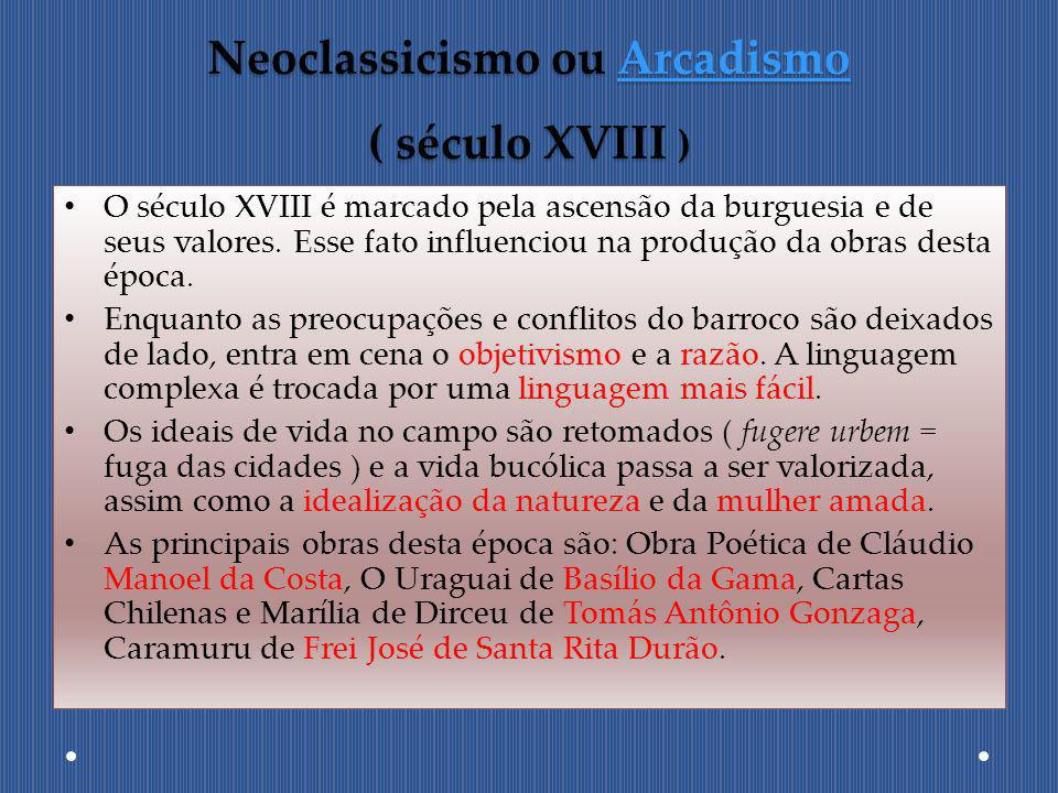 Neoclassicismo ou Arcadismo ( século XVIII )