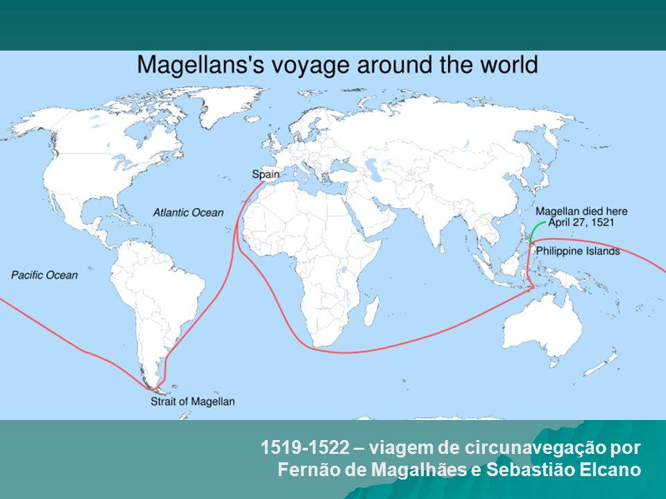 1519-1522 – viagem de circunavegação por Fernão de Magalhães e Sebastião Elcano