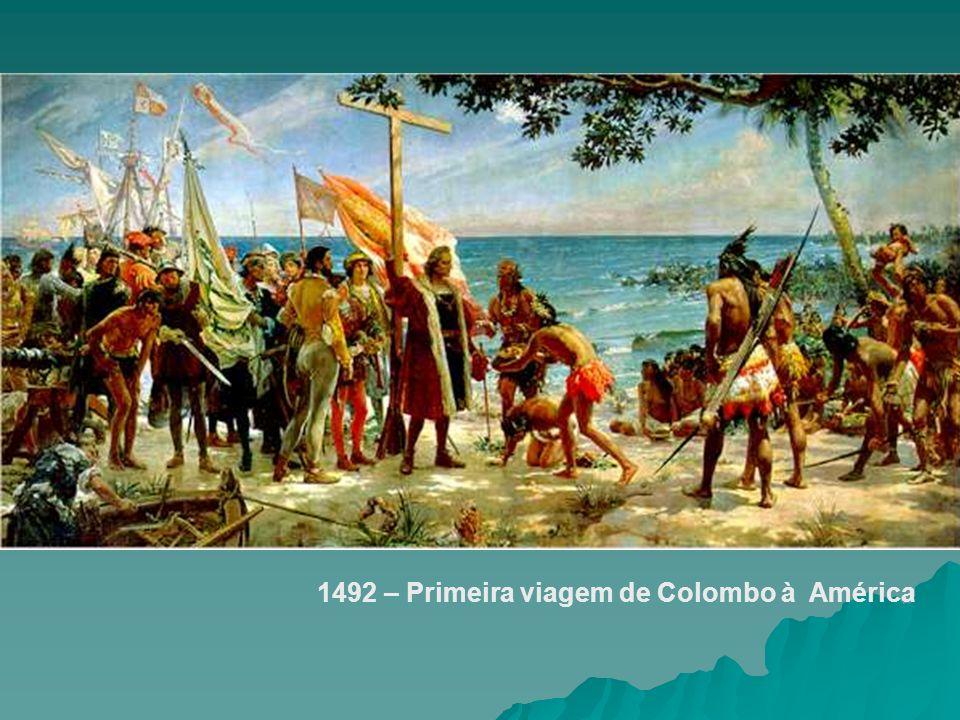 1492 – Primeira viagem de Colombo à América
