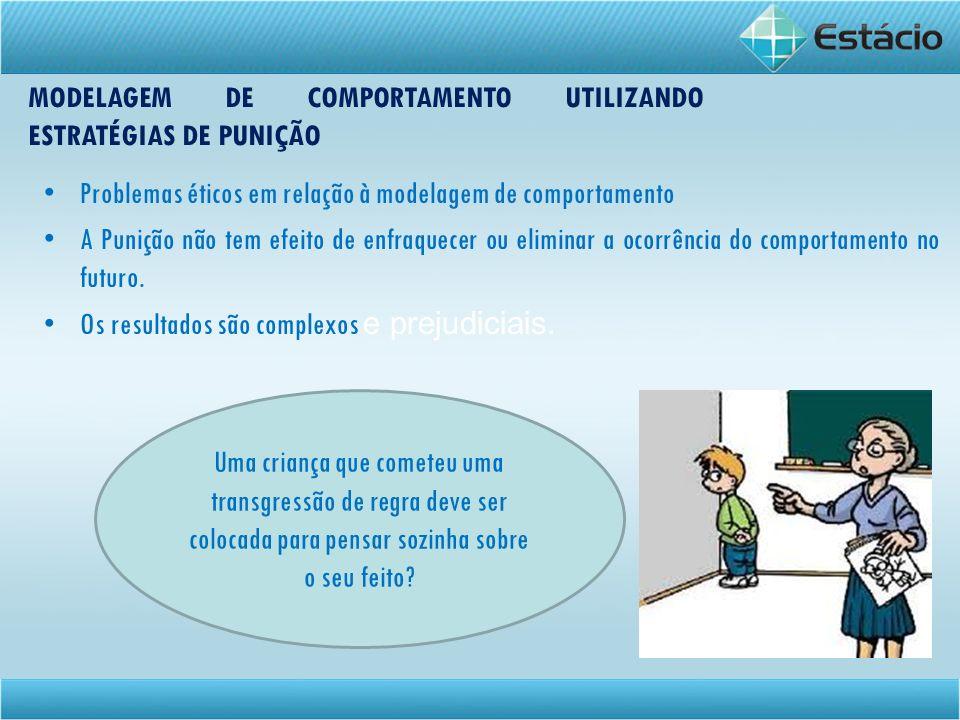 MODELAGEM DE COMPORTAMENTO UTILIZANDO ESTRATÉGIAS DE PUNIÇÃO