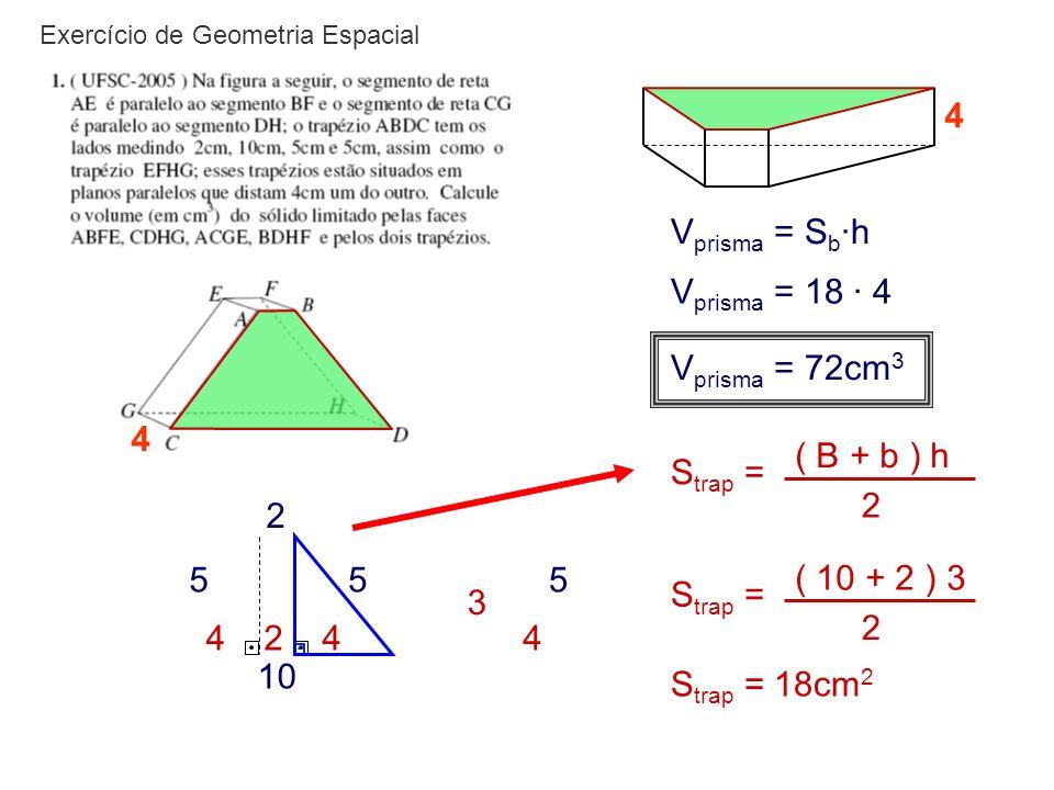 4 Vprisma = Sb·h Vprisma = 18 · 4 Vprisma = 72cm3 4 Strap =