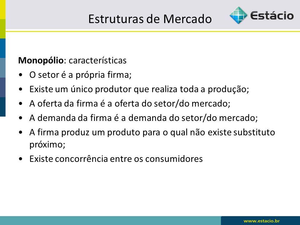 Estruturas de Mercado Monopólio: características