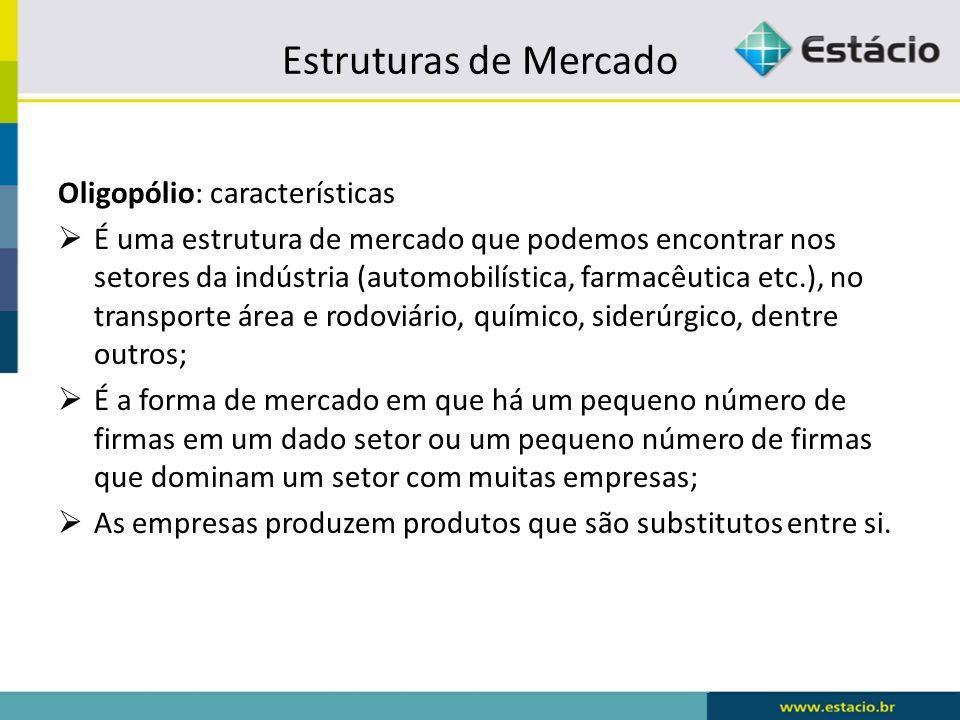 Estruturas de Mercado Oligopólio: características