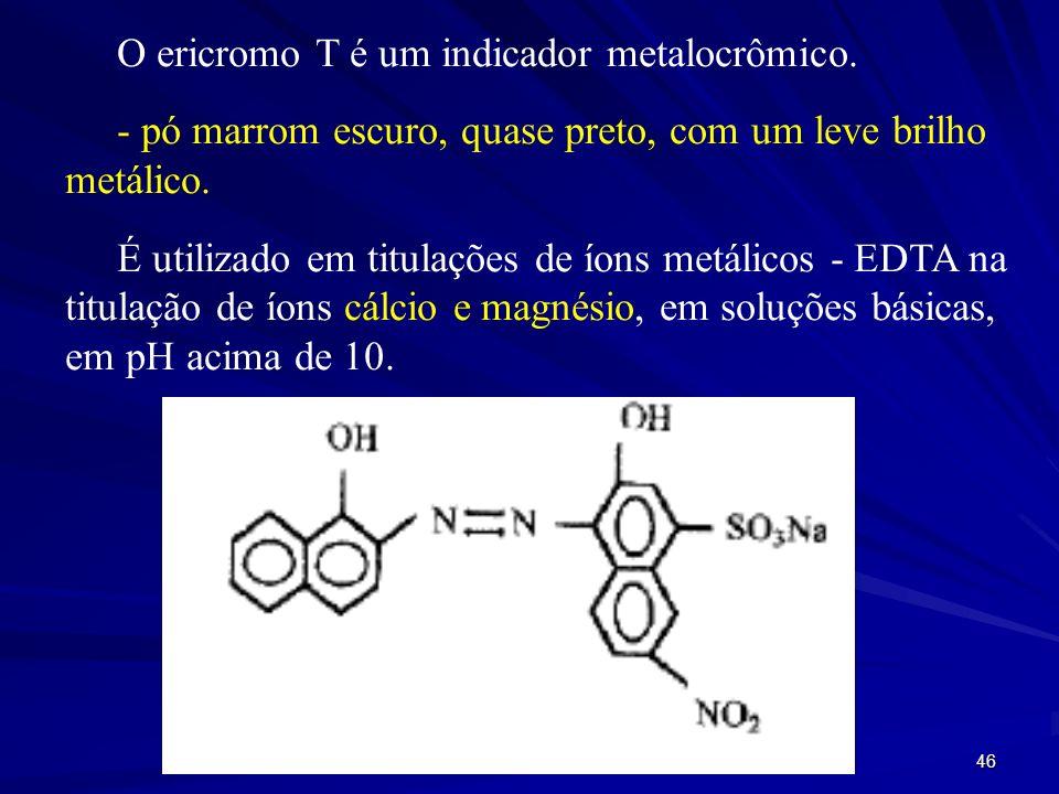 O ericromo T é um indicador metalocrômico.