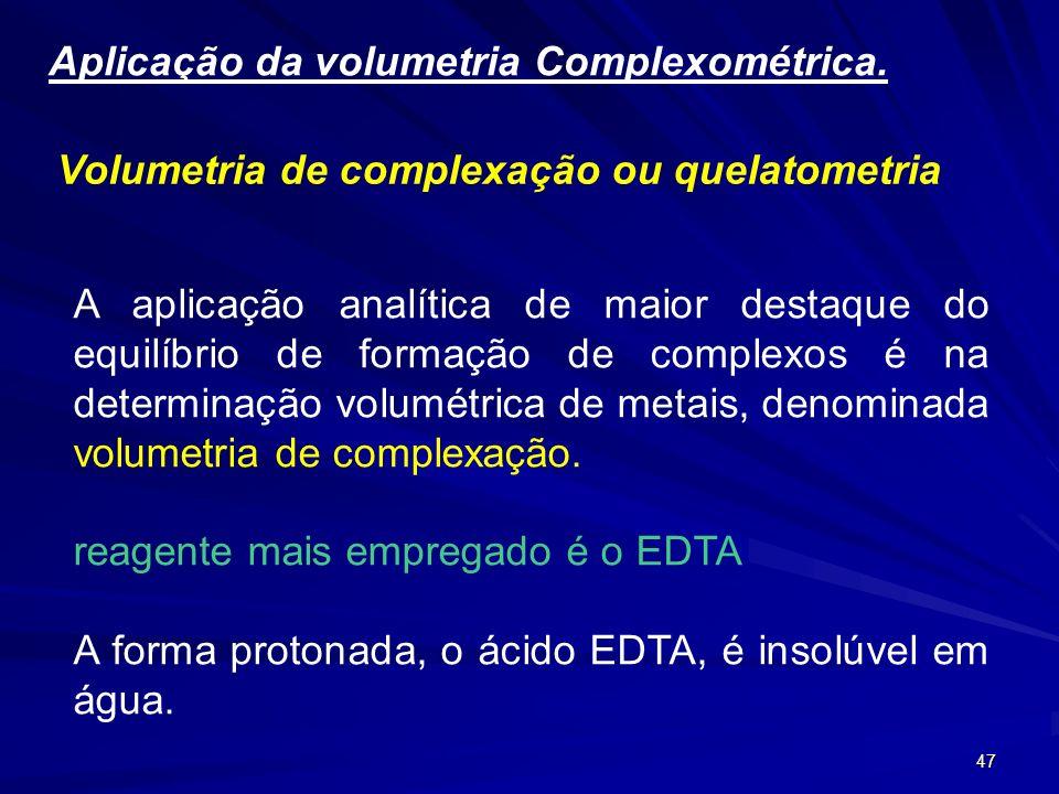 Aplicação da volumetria Complexométrica.