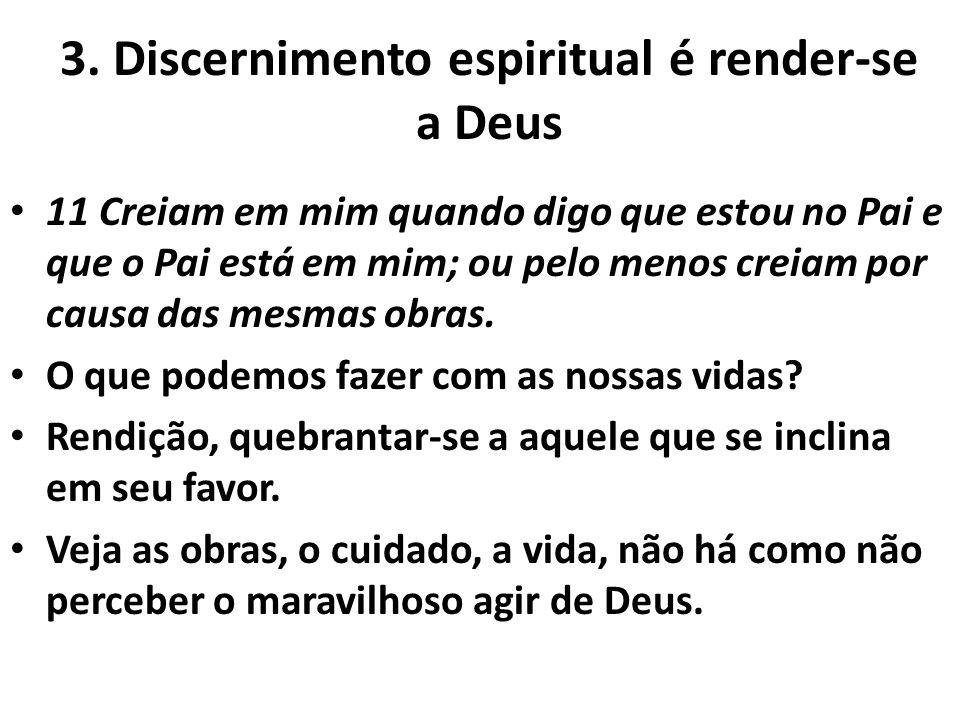 3. Discernimento espiritual é render-se a Deus