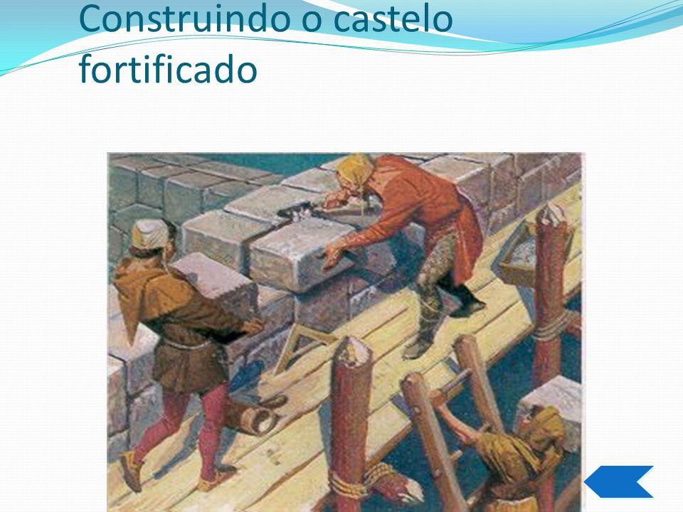 Construindo o castelo fortificado