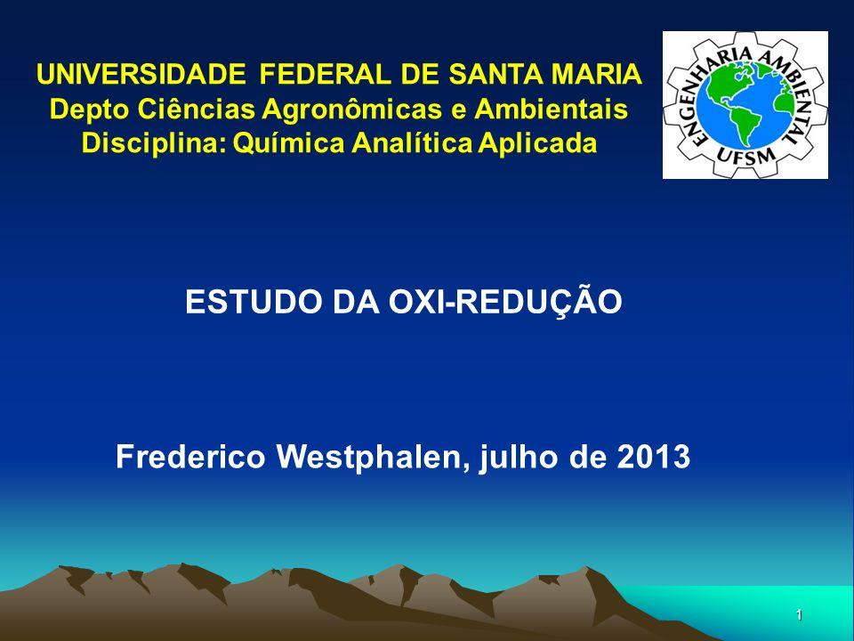 ESTUDO DA OXI-REDUÇÃO Frederico Westphalen, julho de 2013