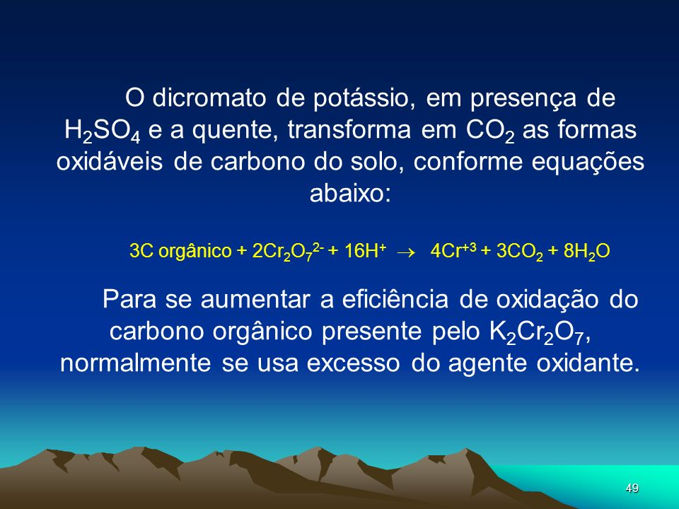 3C orgânico + 2Cr2O72- + 16H+  4Cr+3 + 3CO2 + 8H2O