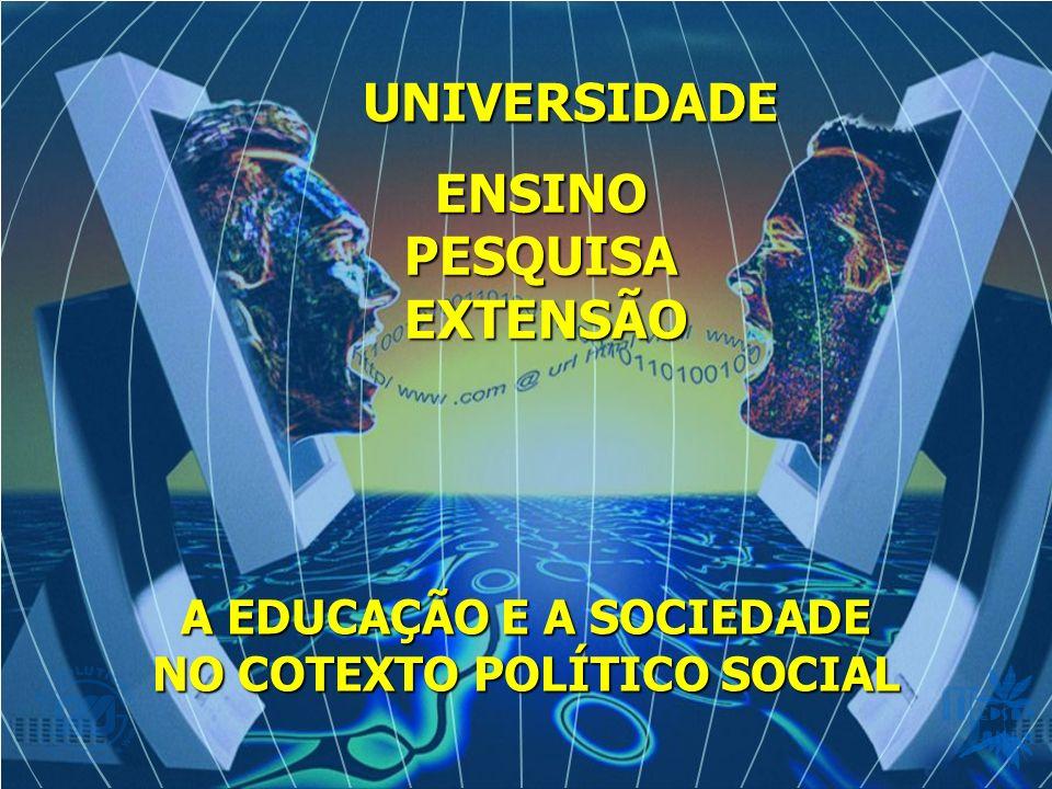 A EDUCAÇÃO E A SOCIEDADE NO COTEXTO POLÍTICO SOCIAL