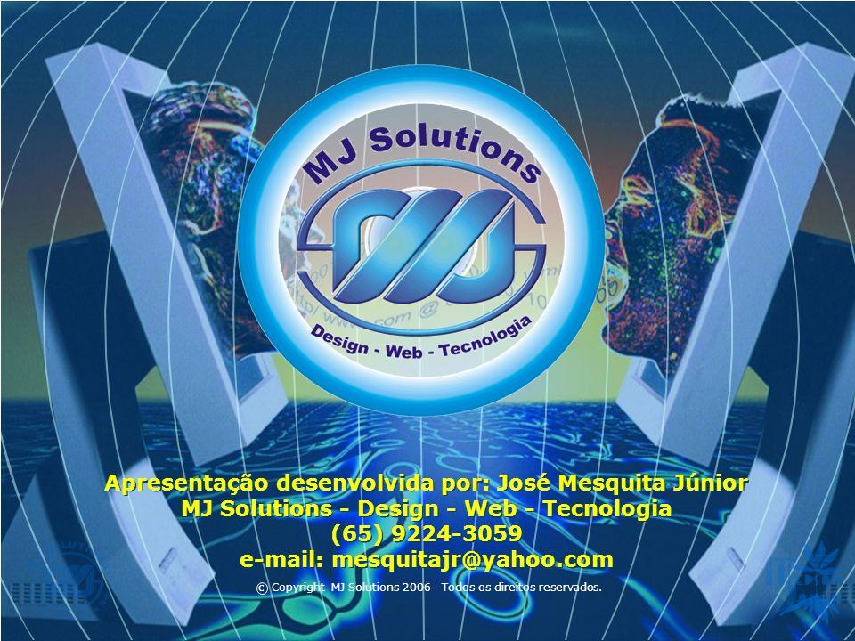 Apresentação desenvolvida por: José Mesquita Júnior