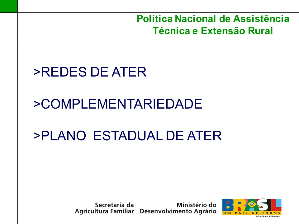 >REDES DE ATER >COMPLEMENTARIEDADE >PLANO ESTADUAL DE ATER