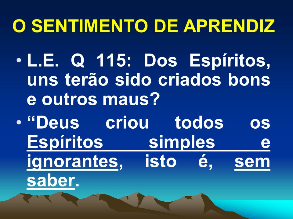 O SENTIMENTO DE APRENDIZ