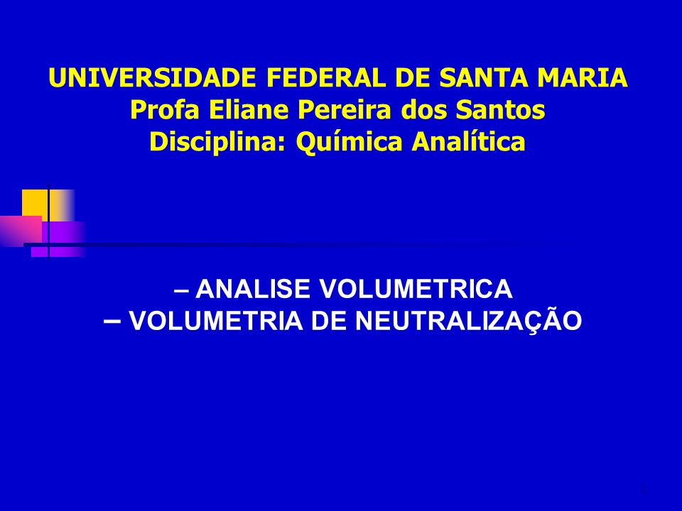 Profa Eliane Pereira dos Santos Disciplina: Química Analítica
