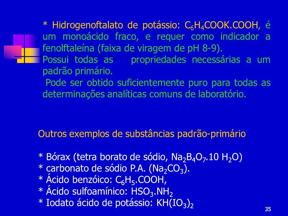 Hidrogenoftalato de potássio: C6H4COOK