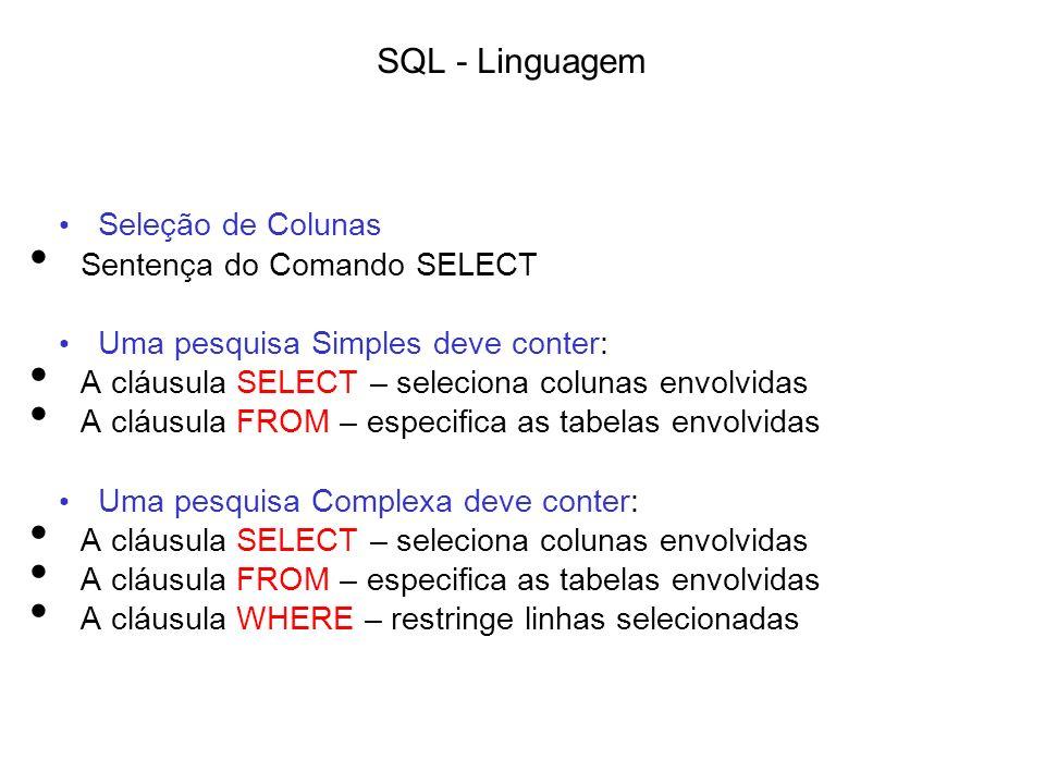 SQL - Linguagem Seleção de Colunas Sentença do Comando SELECT