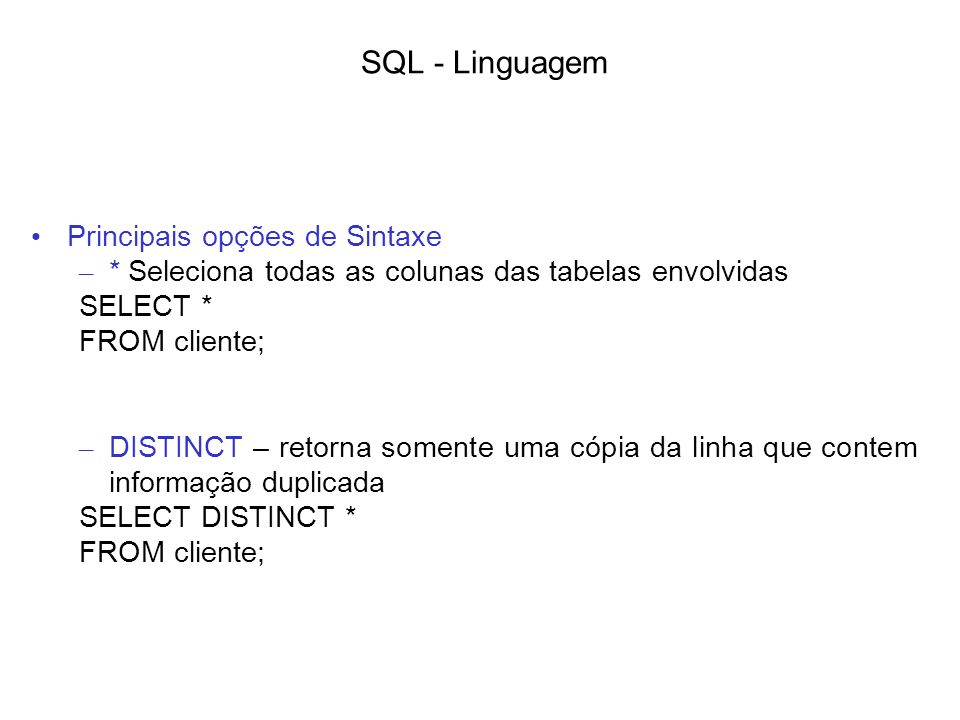 SQL - Linguagem Principais opções de Sintaxe