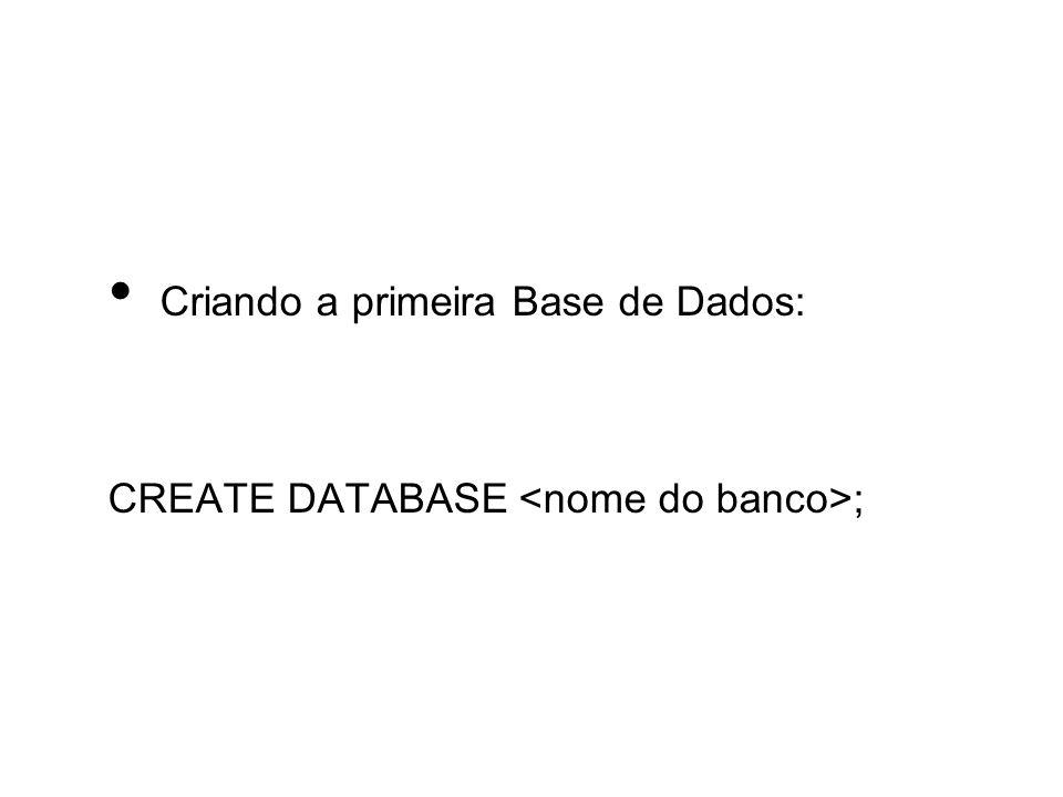 Criando a primeira Base de Dados: