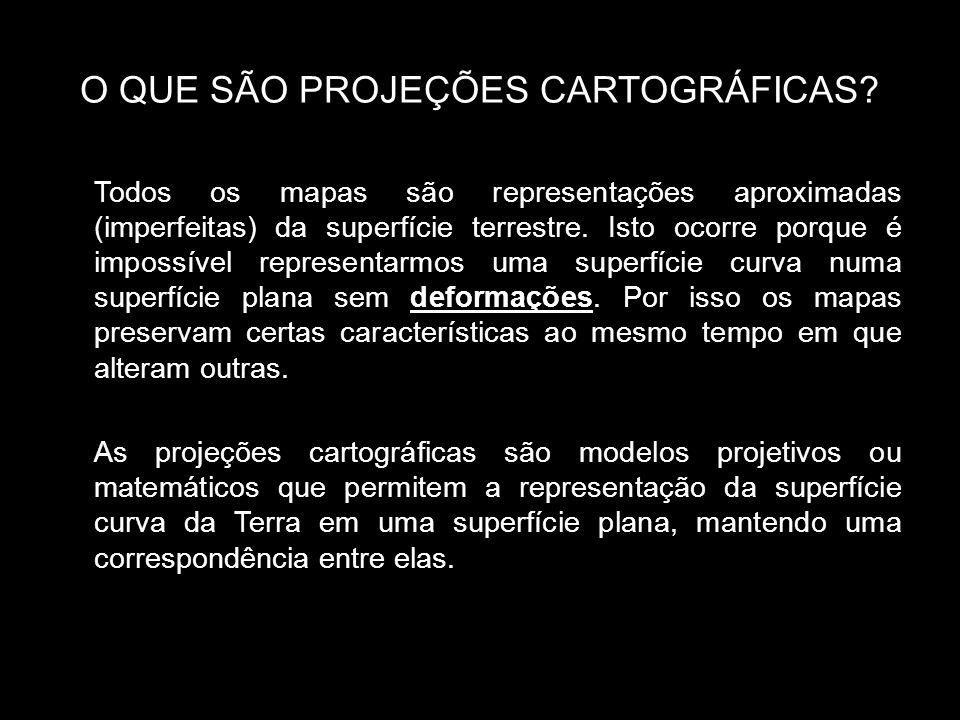 O QUE SÃO PROJEÇÕES CARTOGRÁFICAS