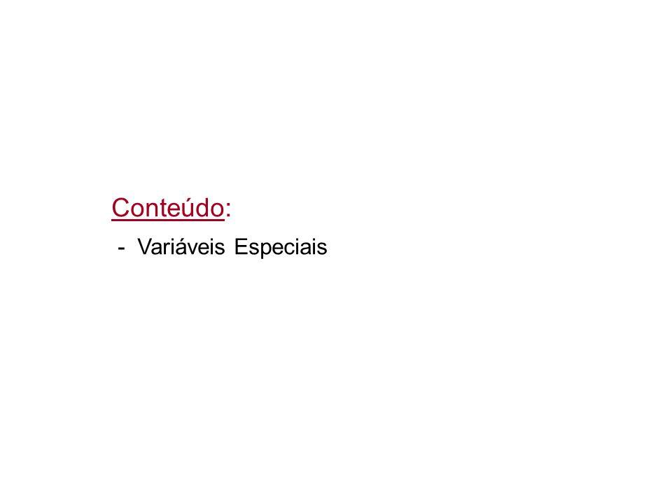 Conteúdo: - Variáveis Especiais