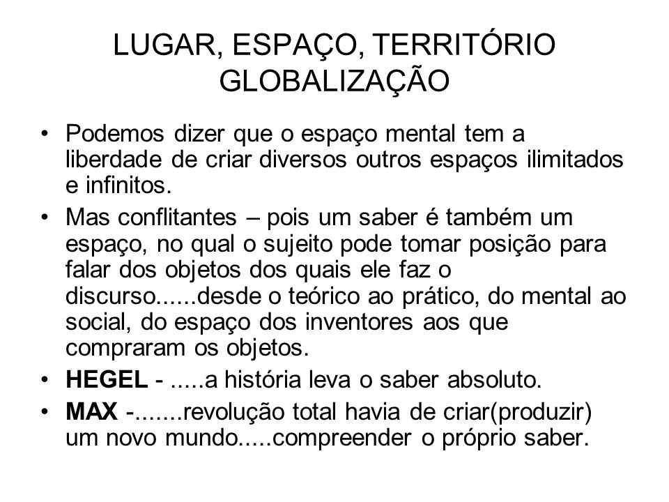 LUGAR, ESPAÇO, TERRITÓRIO GLOBALIZAÇÃO