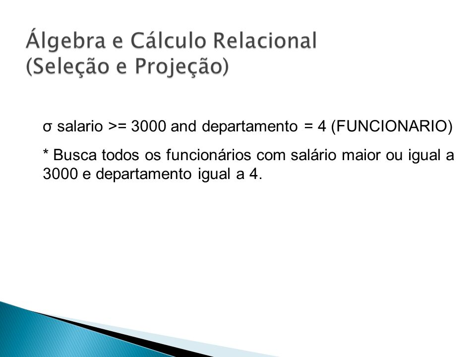 σ salario >= 3000 and departamento = 4 (FUNCIONARIO)