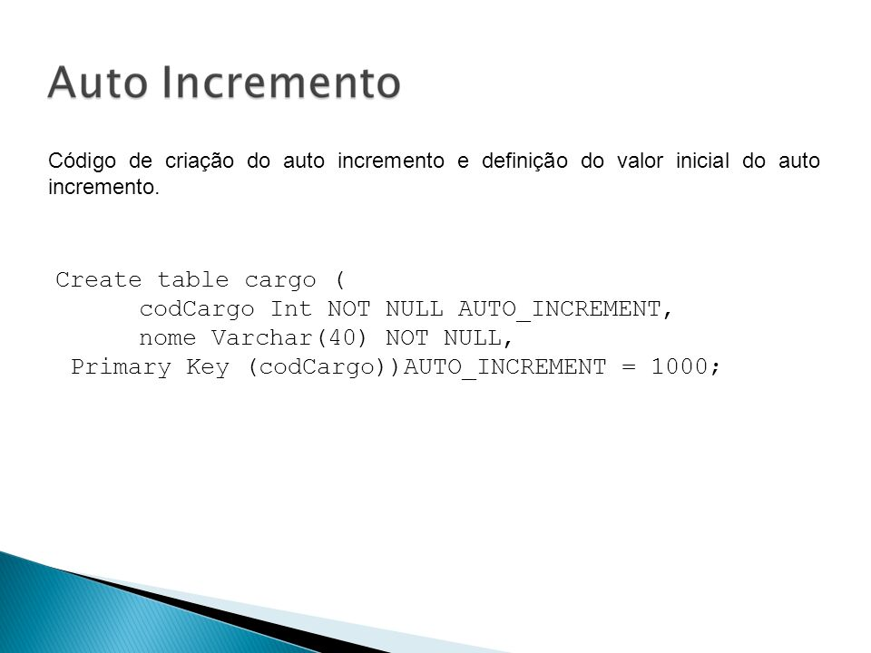 codCargo Int NOT NULL AUTO_INCREMENT, nome Varchar(40) NOT NULL,