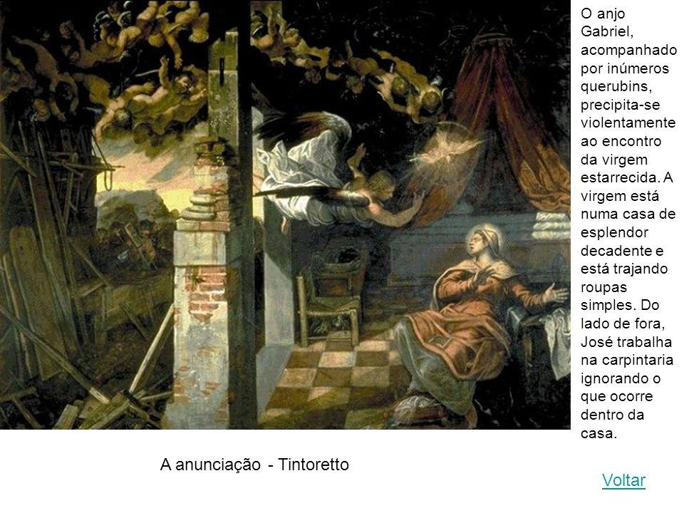 A anunciação - Tintoretto Voltar