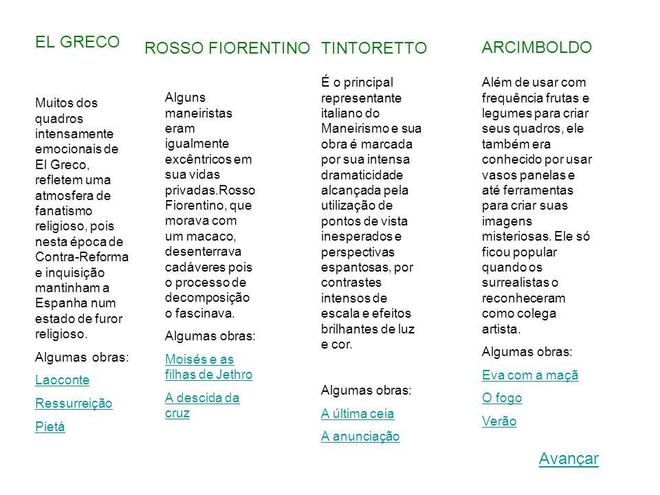 EL GRECO ROSSO FIORENTINO TINTORETTO ARCIMBOLDO Avançar
