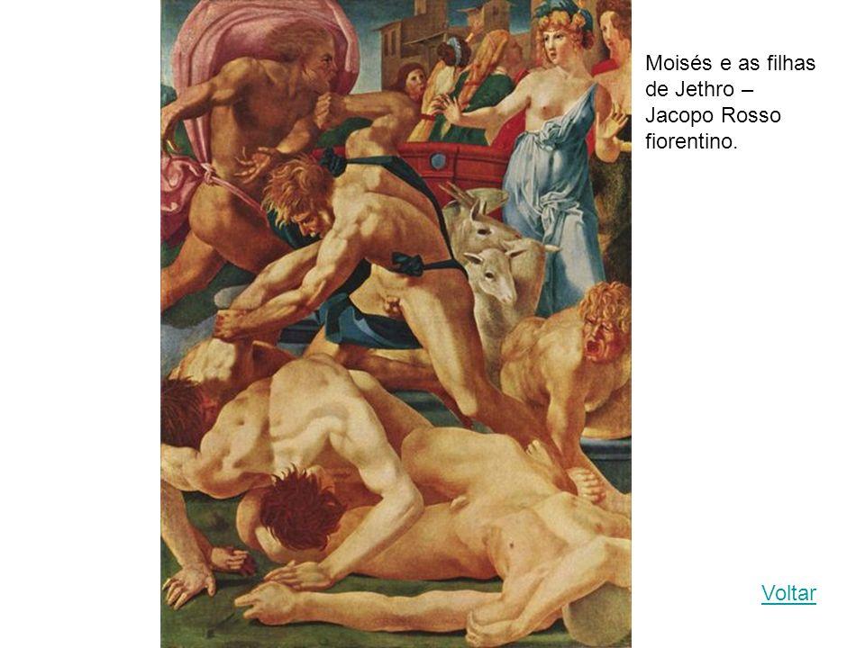 Moisés e as filhas de Jethro – Jacopo Rosso fiorentino.