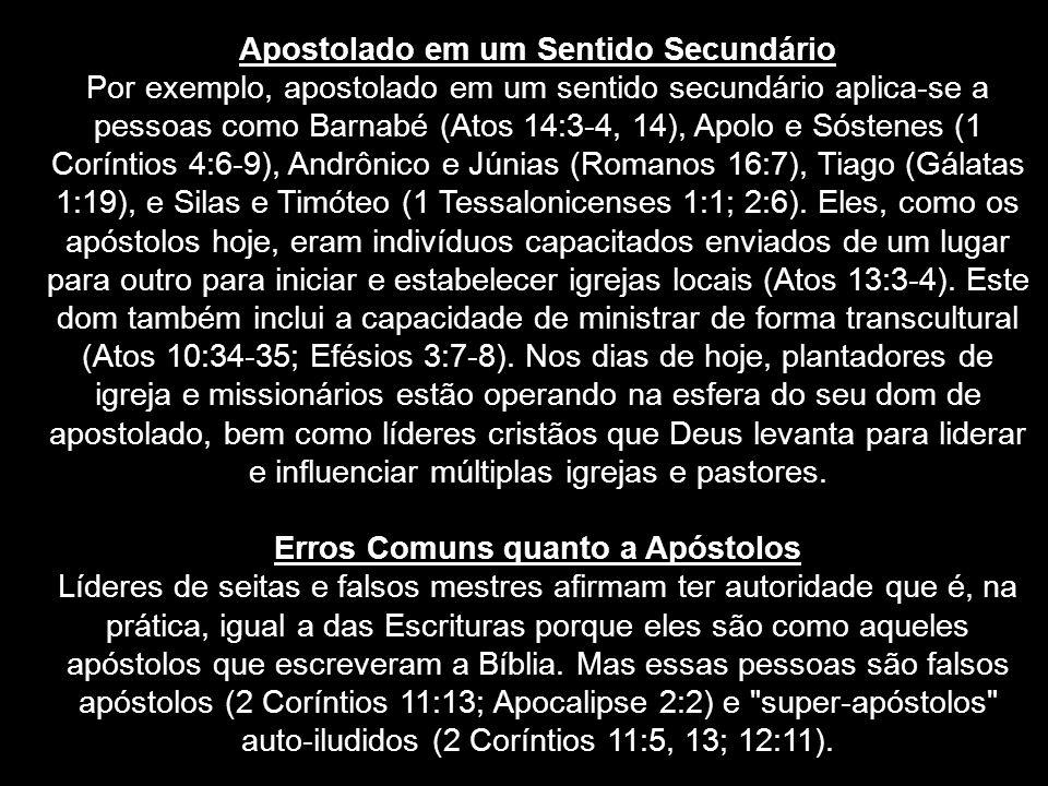 Apostolado em um Sentido Secundário Erros Comuns quanto a Apóstolos