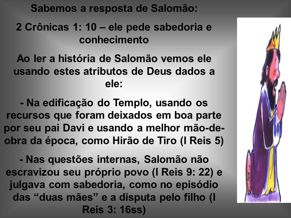 Sabemos a resposta de Salomão: