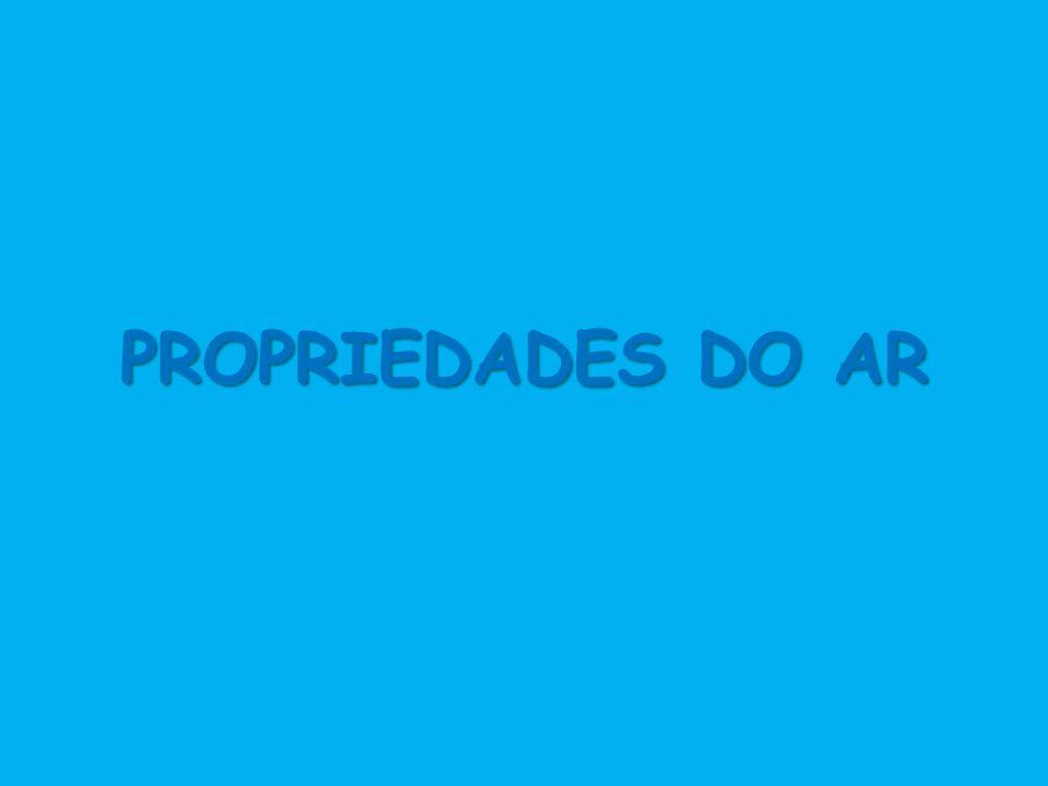 PROPRIEDADES DO AR
