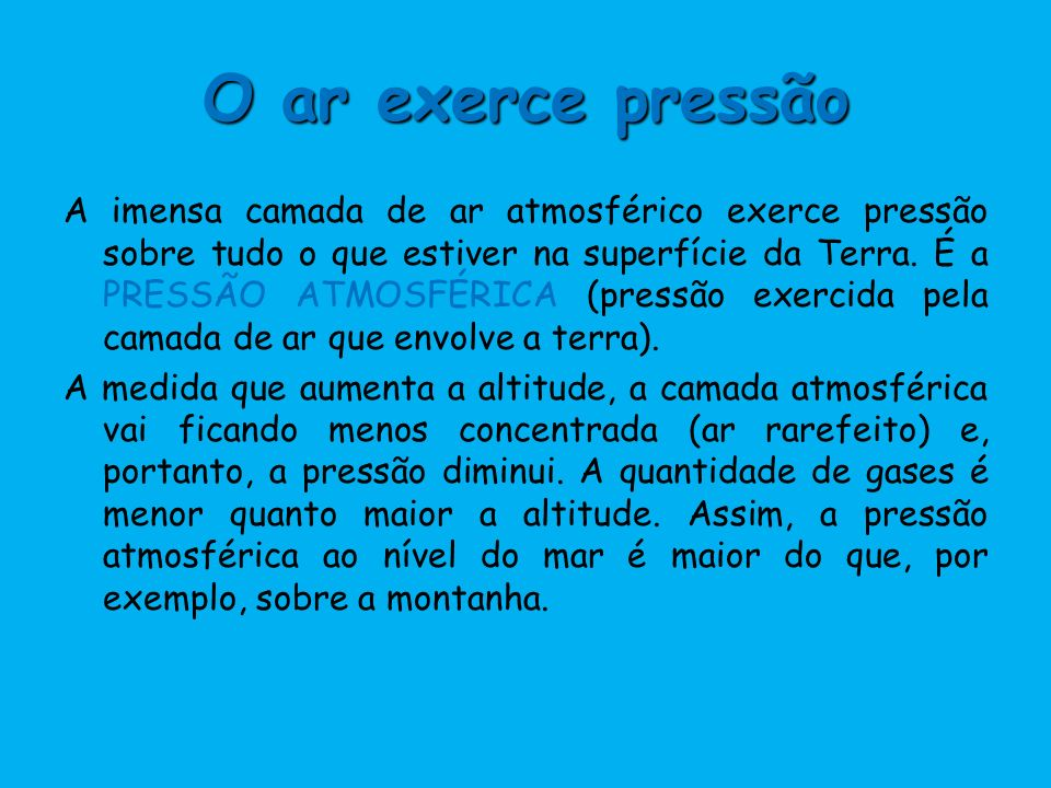 O ar exerce pressão