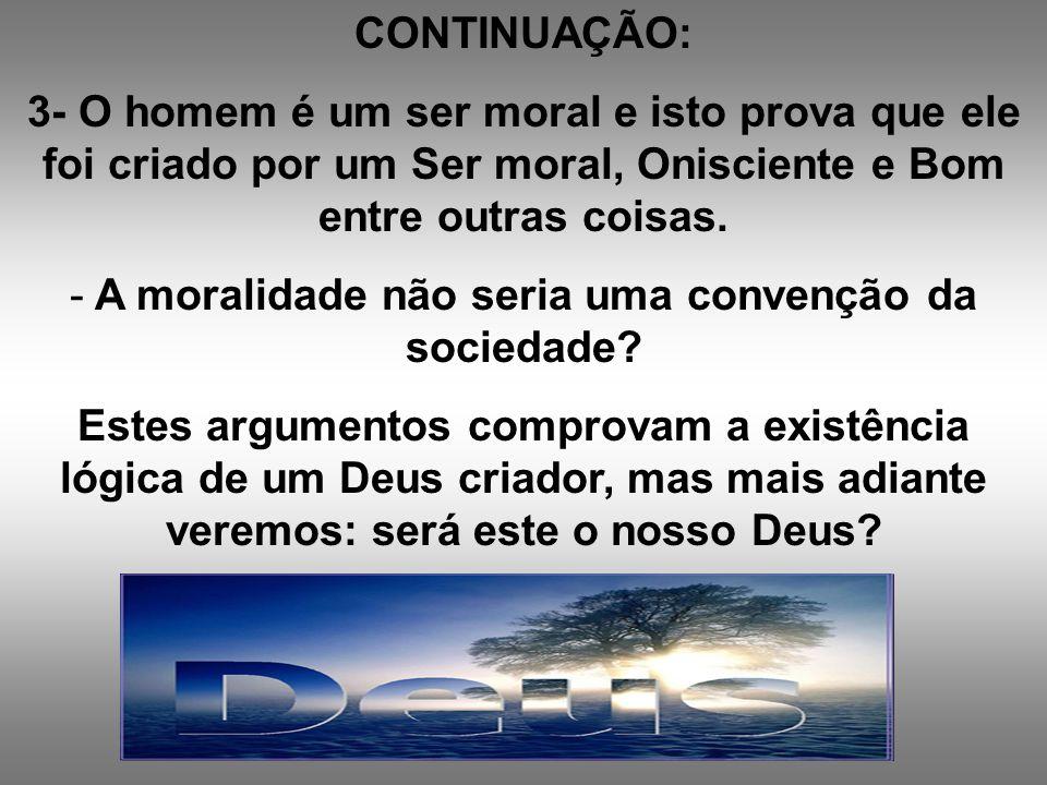 A moralidade não seria uma convenção da sociedade