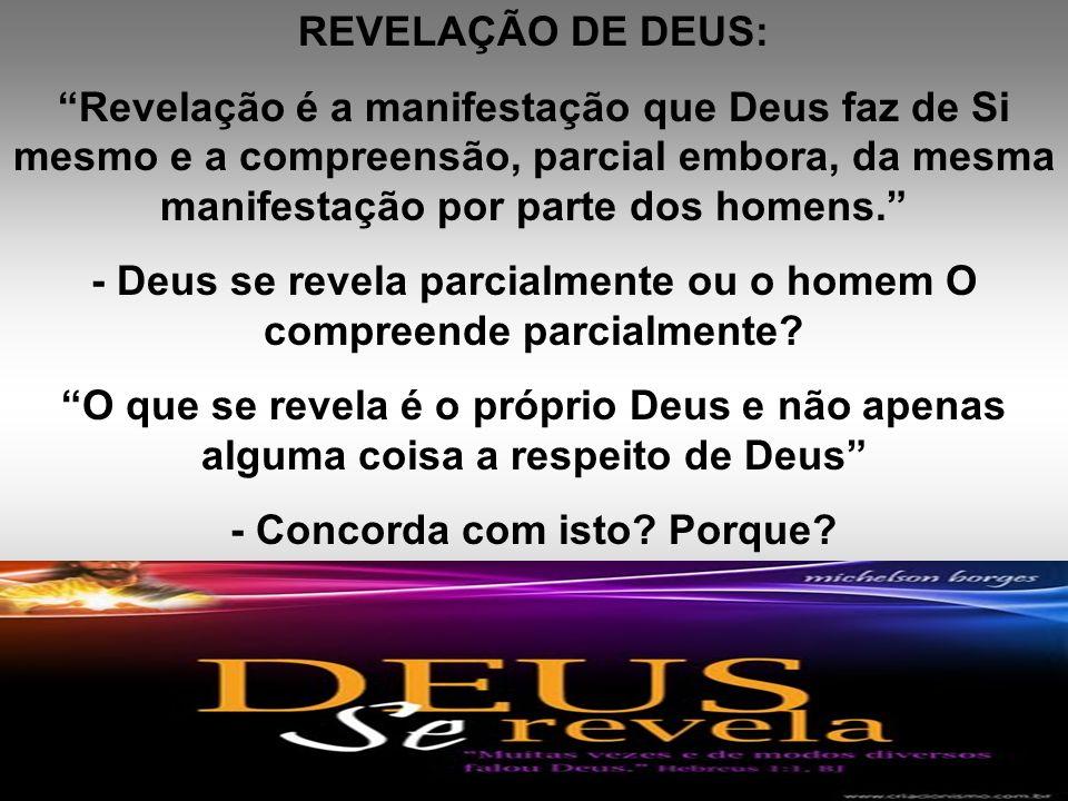 - Deus se revela parcialmente ou o homem O compreende parcialmente