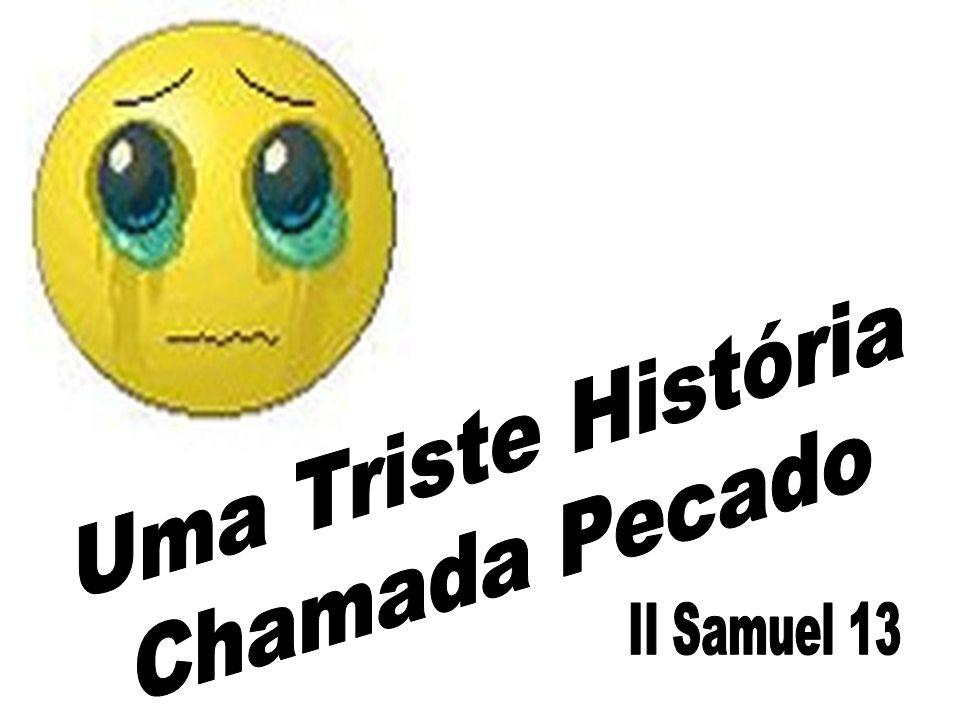 Uma Triste História Chamada Pecado II Samuel 13