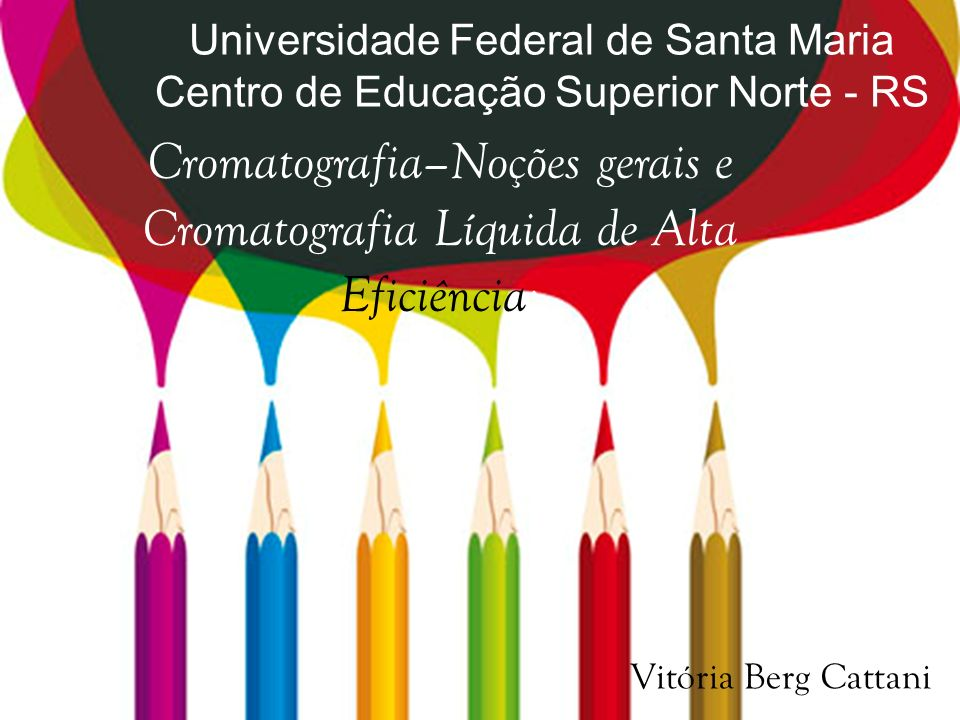 Universidade Federal de Santa Maria Centro de Educação Superior Norte - RS