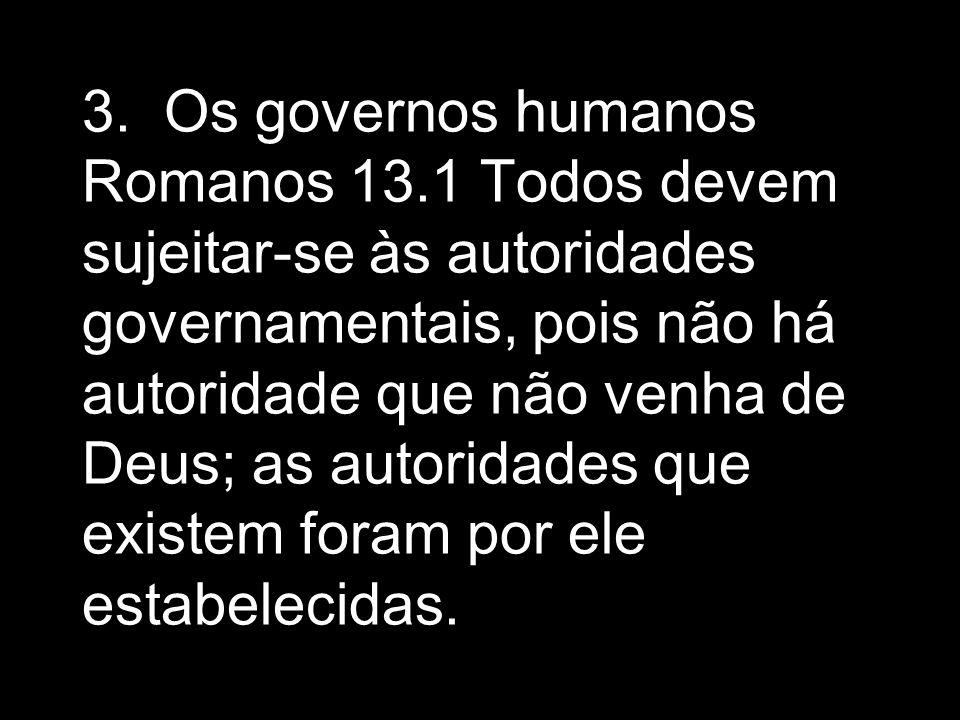 Os governos humanos Romanos 13