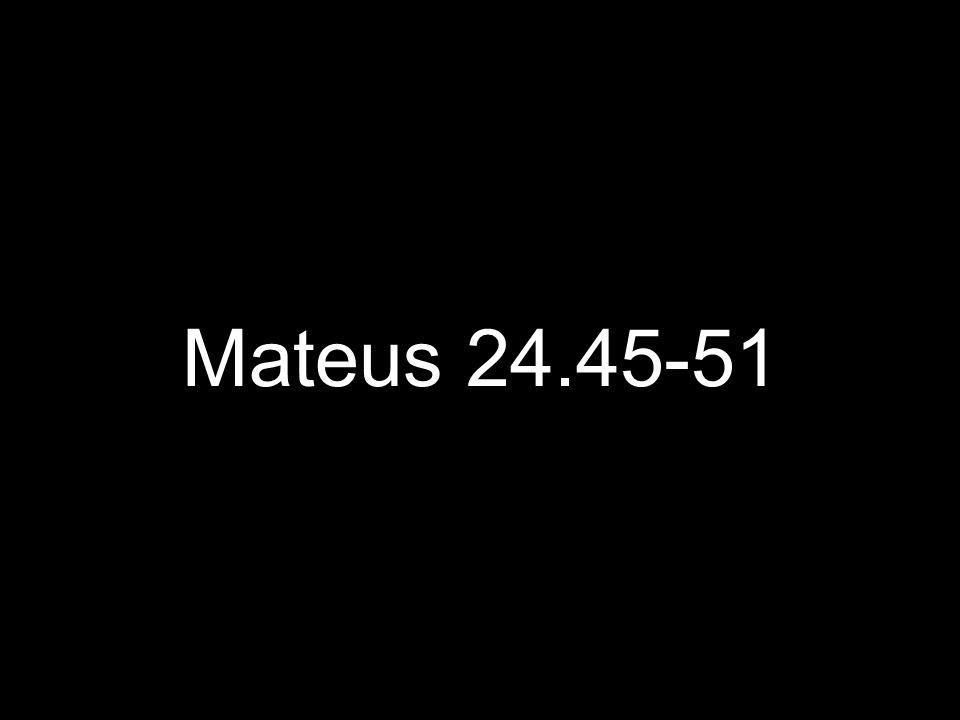 Mateus 24.45-51