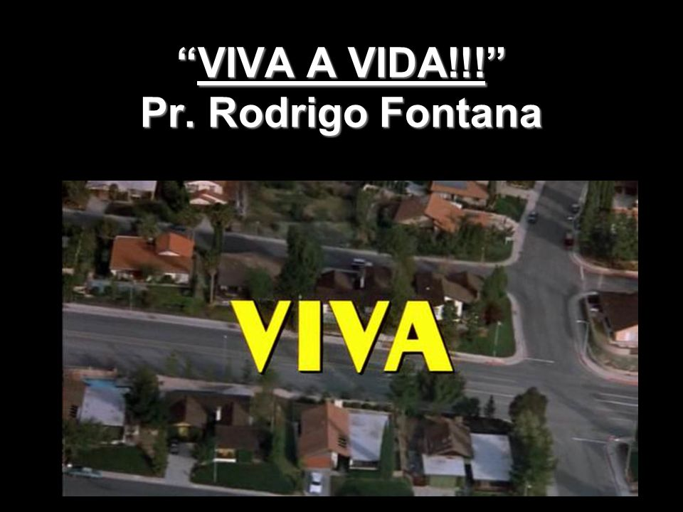 VIVA A VIDA!!! Pr. Rodrigo Fontana