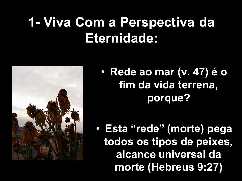 1- Viva Com a Perspectiva da Eternidade: